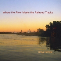 Greg Schatz Where the River Meets the Railroad Tracks
